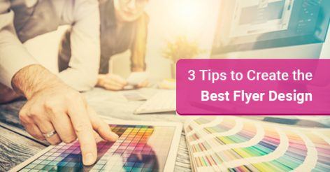 3 Tips to Create the Best Flyer Design