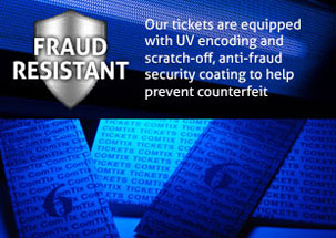 Our custom tickets are equipped with Fraud Resistant features